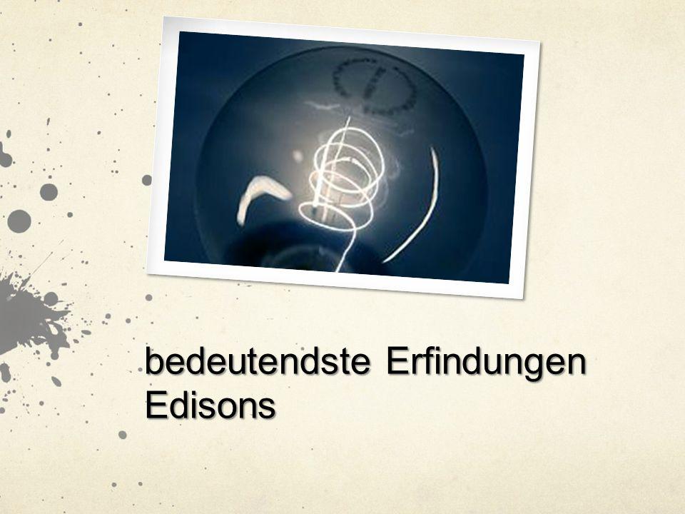 bedeutendste Erfindungen Edisons