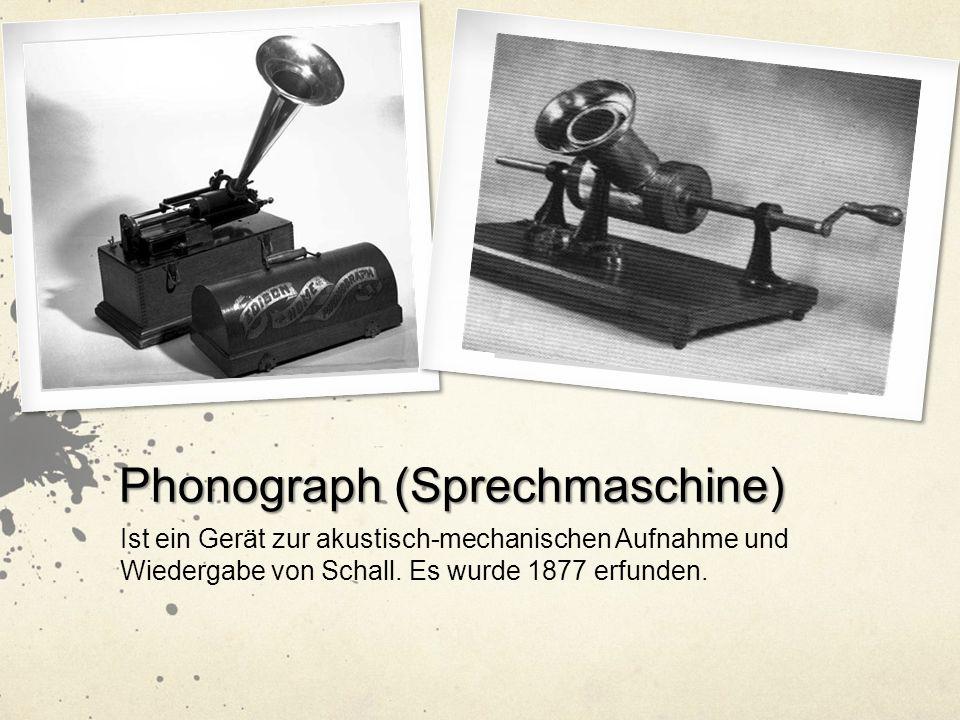 Phonograph (Sprechmaschine) Ist ein Gerät zur akustisch-mechanischen Aufnahme und Wiedergabe von Schall.