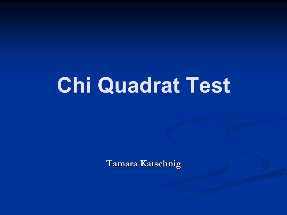 Chi Quadrat Test Tamara Katschnig