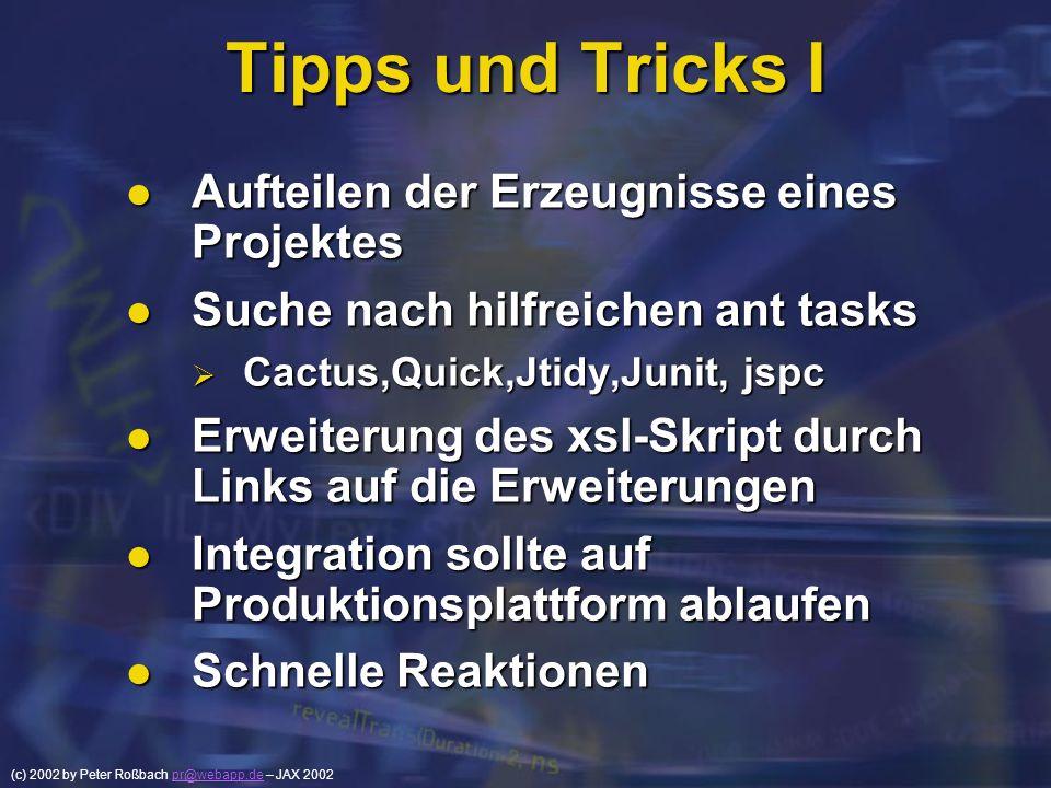 (c) 2002 by Peter Roßbach pr@webapp.de – JAX 2002pr@webapp.de Tipps und Tricks I Aufteilen der Erzeugnisse eines Projektes Aufteilen der Erzeugnisse e