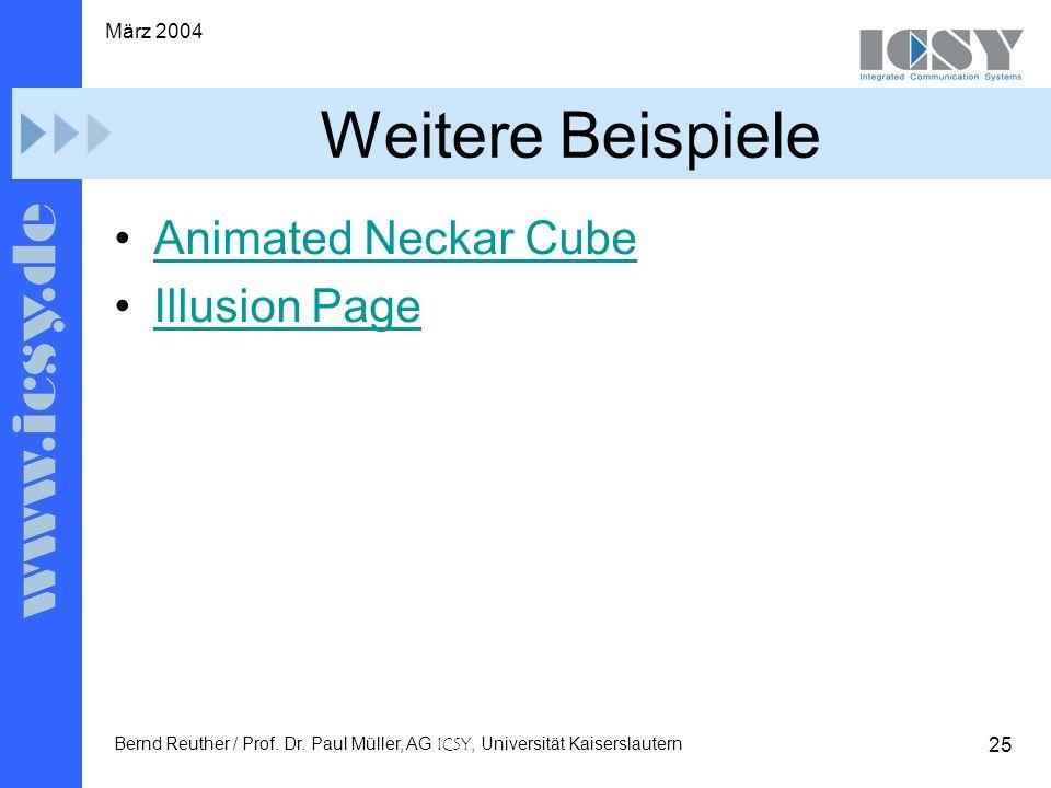 25 März 2004 Bernd Reuther / Prof. Dr. Paul Müller, AG ICSY, Universität Kaiserslautern Weitere Beispiele Animated Neckar Cube Illusion Page