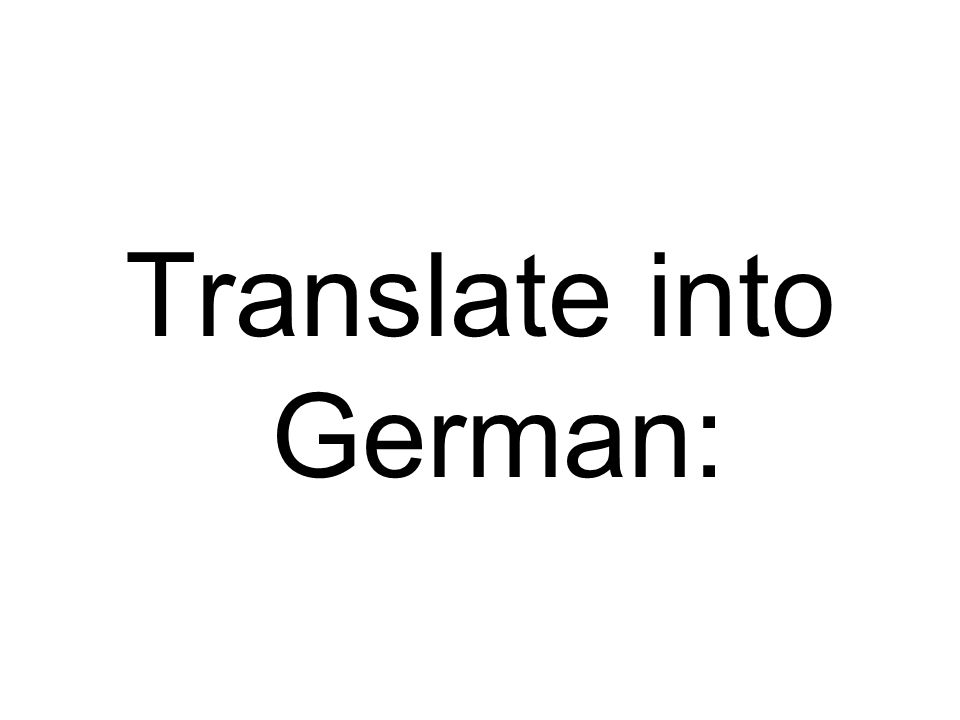 Translate into German: