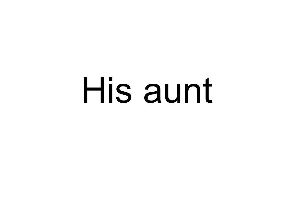 His aunt