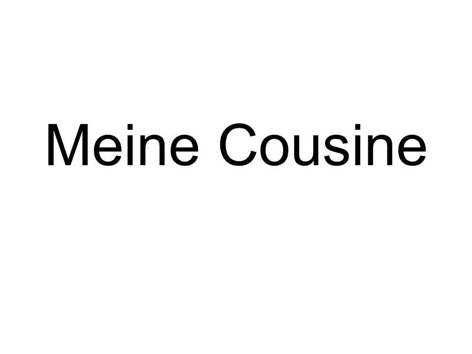 Meine Cousine