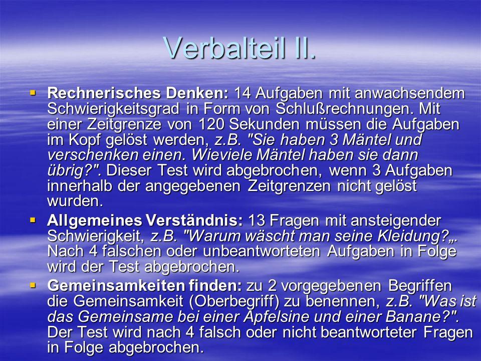 Verbalteil II. Rechnerisches Denken: 14 Aufgaben mit anwachsendem Schwierigkeitsgrad in Form von Schlußrechnungen. Mit einer Zeitgrenze von 120 Sekund