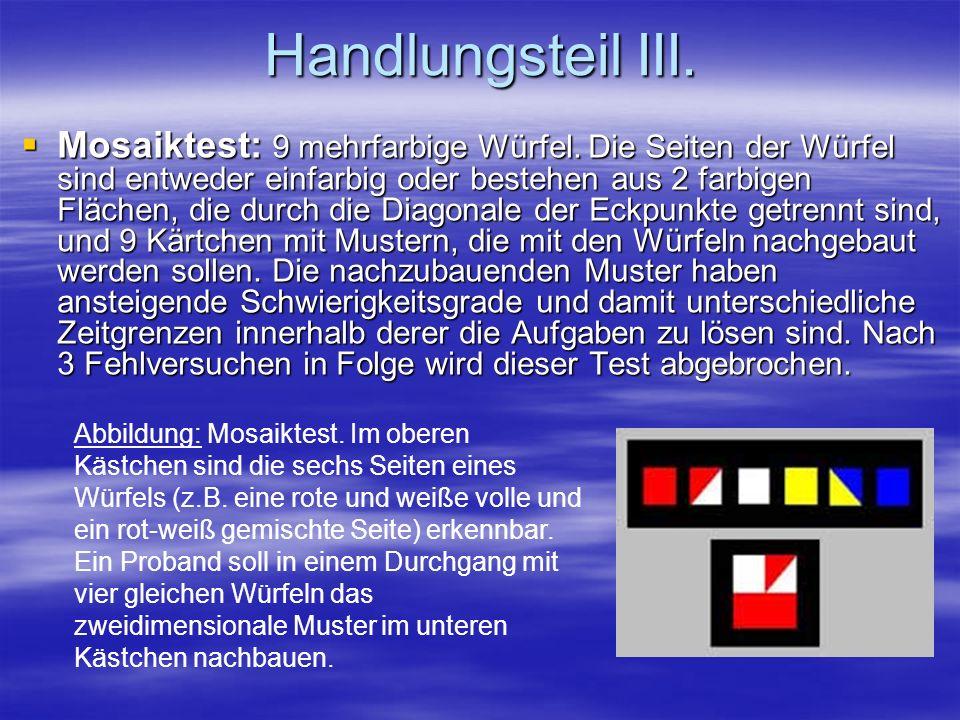 Handlungsteil III. Mosaiktest: 9 mehrfarbige Würfel. Die Seiten der Würfel sind entweder einfarbig oder bestehen aus 2 farbigen Flächen, die durch die