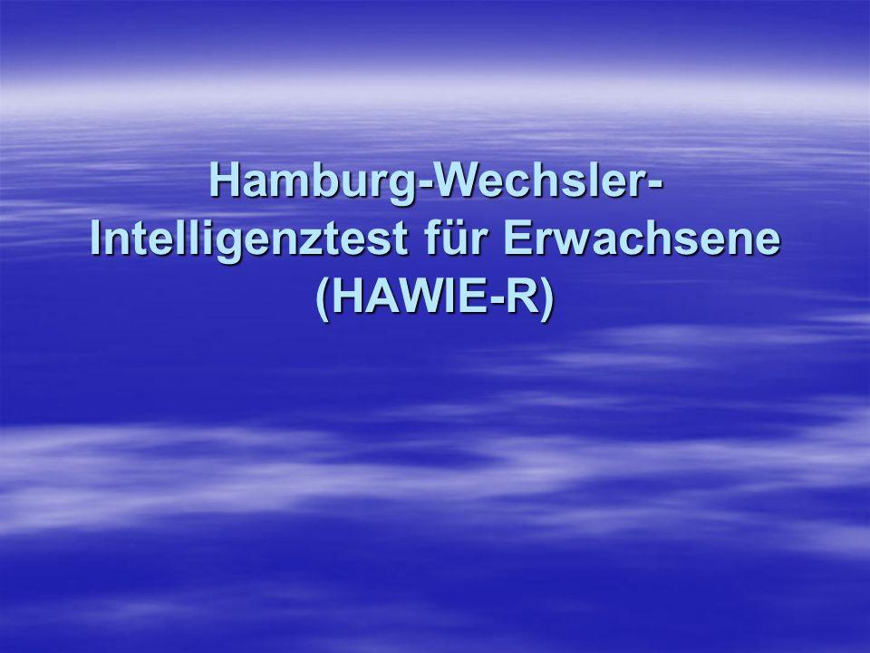 HAWIE-R Der nach dem Konzept von David Wechsler entwickelte HAWIE-R ist ein Intelligenztest für die Individualdiagnostik für die Altersgruppen von 16 bis 74 Jahren.