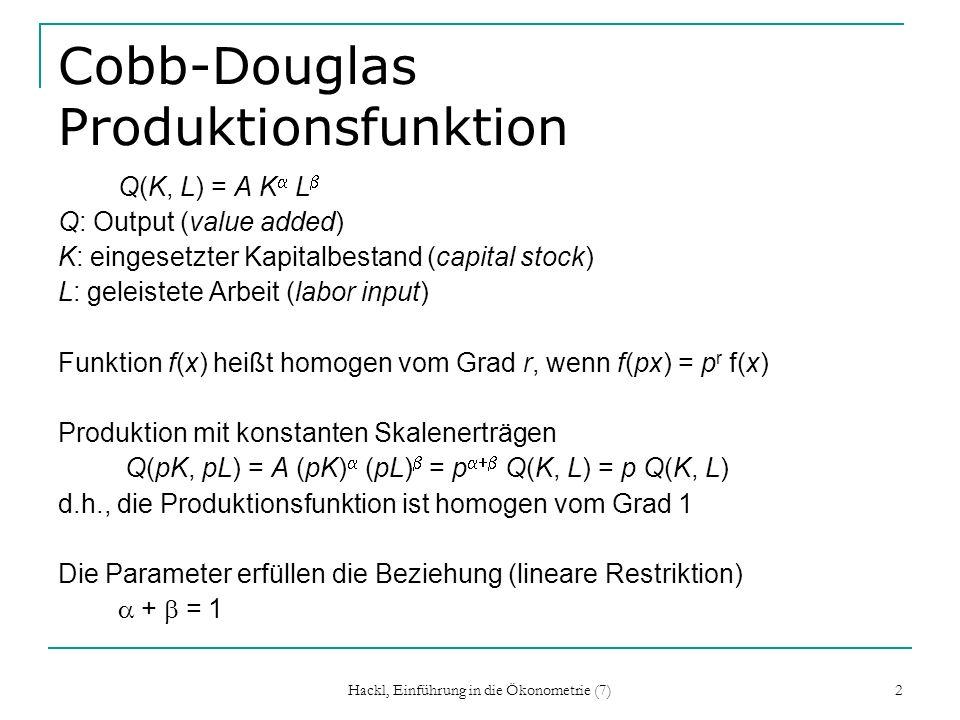 Hackl, Einführung in die Ökonometrie (7) 13 Lagrange-Methode Gesucht sind Schätzer für aus y = X + u mit H = h Minimieren der Lagrange-Funktion liefert die restringierten OLS-Schätzer Je schlechter die nicht-restringierten Schätzer die Restriktionen erfüllen, umso größer ist die Abweichung zwischen dem nicht-restringierten und dem restringierten Schätzer (die Korrektur)!