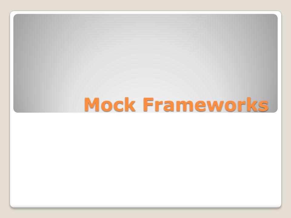 Mock Frameworks
