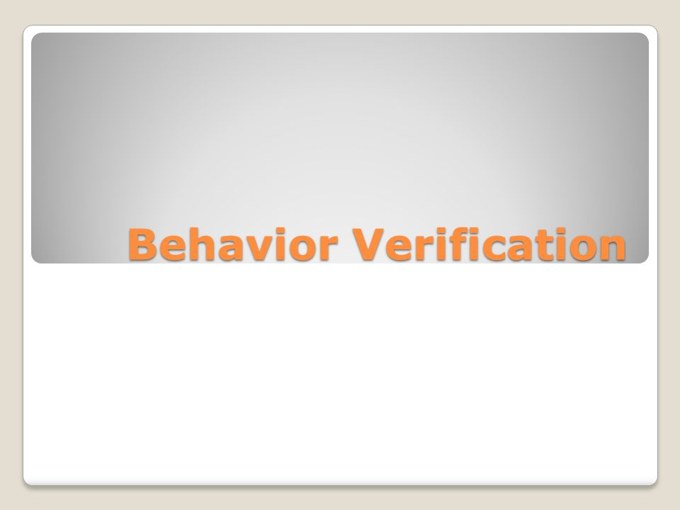 Behavior Verification