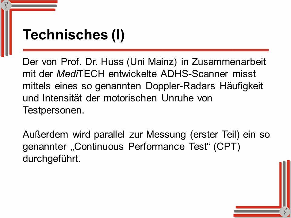 Der von Prof. Dr. Huss (Uni Mainz) in Zusammenarbeit mit der MediTECH entwickelte ADHS-Scanner misst mittels eines so genannten Doppler-Radars Häufigk