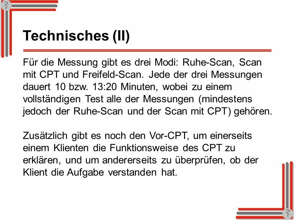 Für die Messung gibt es drei Modi: Ruhe-Scan, Scan mit CPT und Freifeld-Scan. Jede der drei Messungen dauert 10 bzw. 13:20 Minuten, wobei zu einem vol