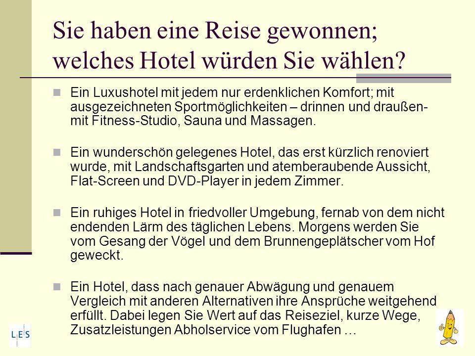 Sie haben eine Reise gewonnen; welches Hotel würden Sie wählen.