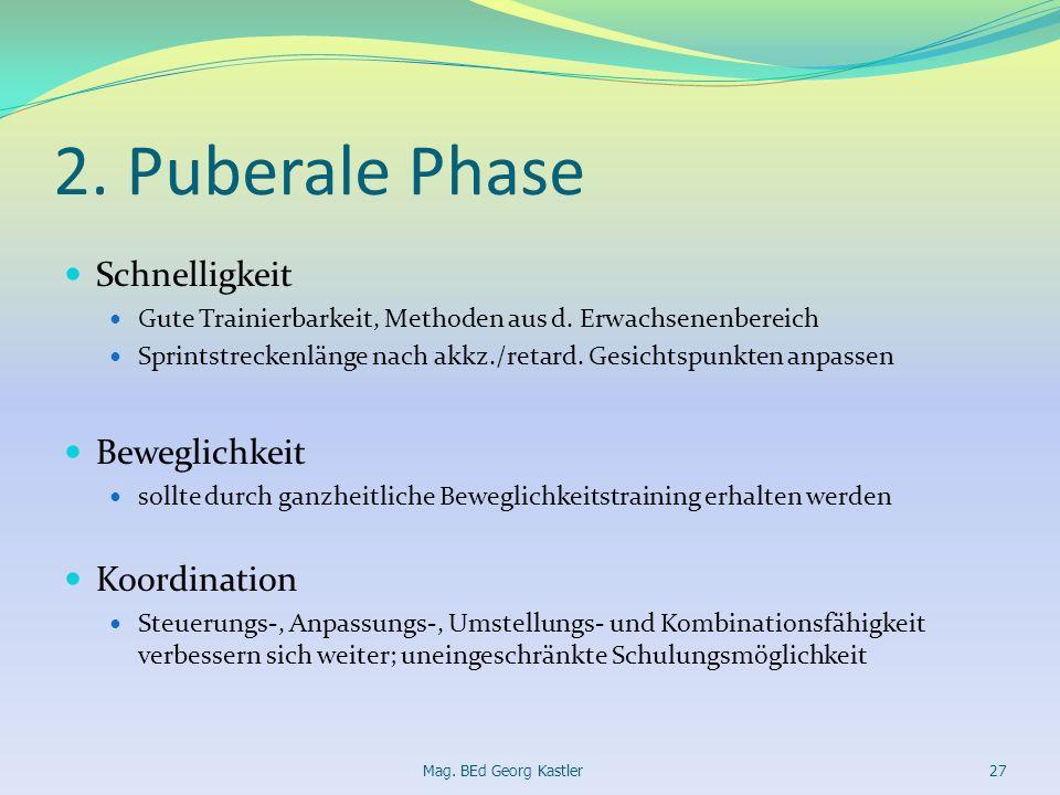 2. Puberale Phase Schnelligkeit Gute Trainierbarkeit, Methoden aus d. Erwachsenenbereich Sprintstreckenlänge nach akkz./retard. Gesichtspunkten anpass