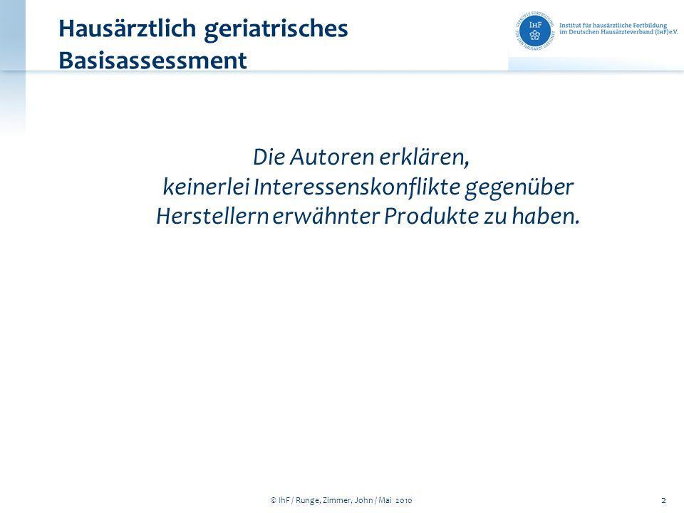 © IhF / Runge, Zimmer, John / Mai 2010 2 Die Autoren erklären, keinerlei Interessenskonflikte gegenüber Herstellern erwähnter Produkte zu haben. Hausä