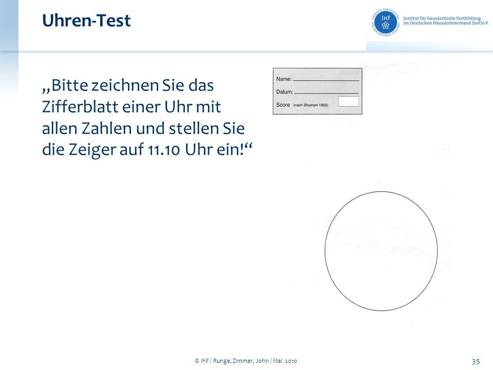 © IhF / Runge, Zimmer, John / Mai 2010 35 Uhren-Test Bitte zeichnen Sie das Zifferblatt einer Uhr mit allen Zahlen und stellen Sie die Zeiger auf 11.1