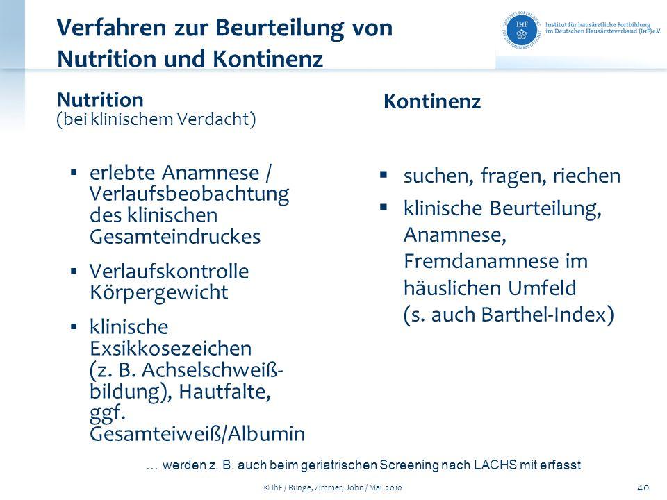 © IhF / Runge, Zimmer, John / Mai 2010 40 Nutrition (bei klinischem Verdacht) erlebte Anamnese / Verlaufsbeobachtung des klinischen Gesamteindruckes V