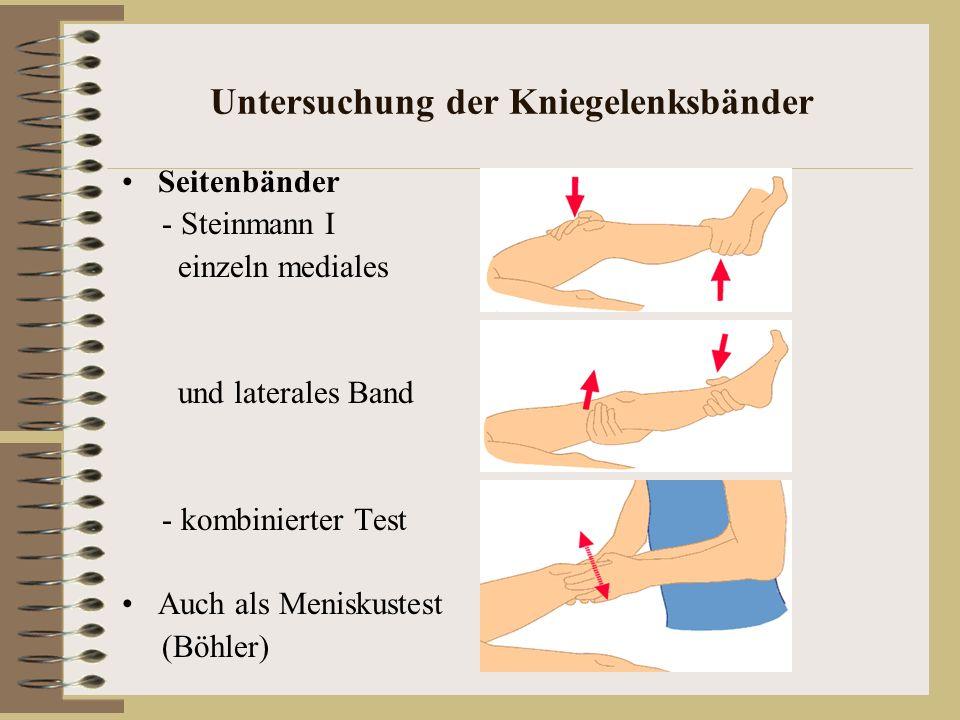 Untersuchung der Kniegelenksbänder Seitenbänder - Steinmann I einzeln mediales und laterales Band - kombinierter Test Auch als Meniskustest (Böhler)