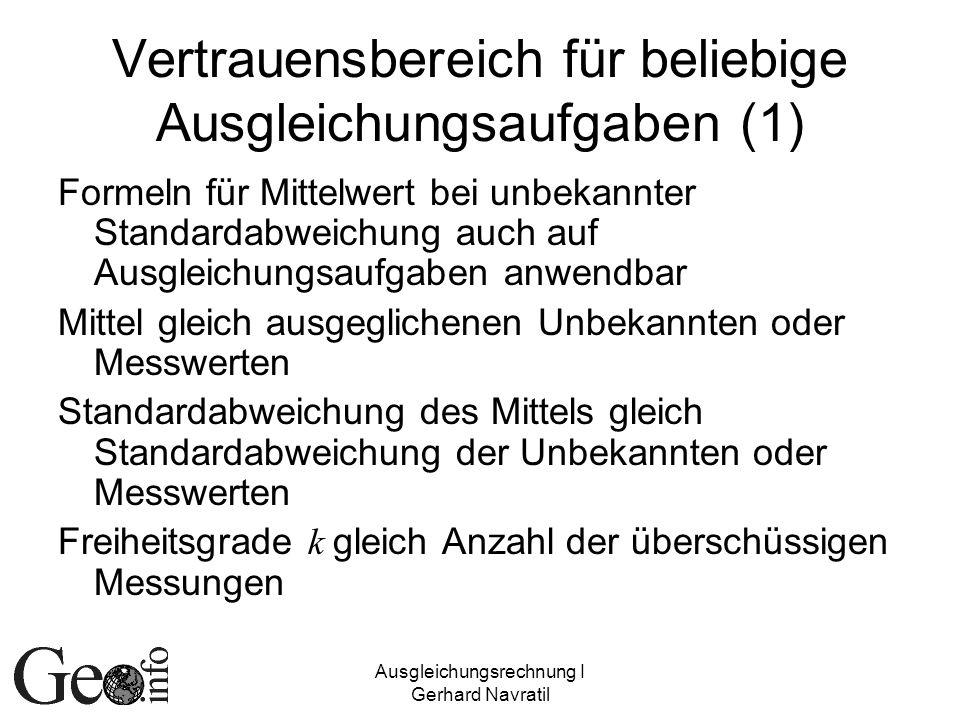 Ausgleichungsrechnung I Gerhard Navratil Vertrauensbereich für beliebige Ausgleichungsaufgaben (1) Formeln für Mittelwert bei unbekannter Standardabwe