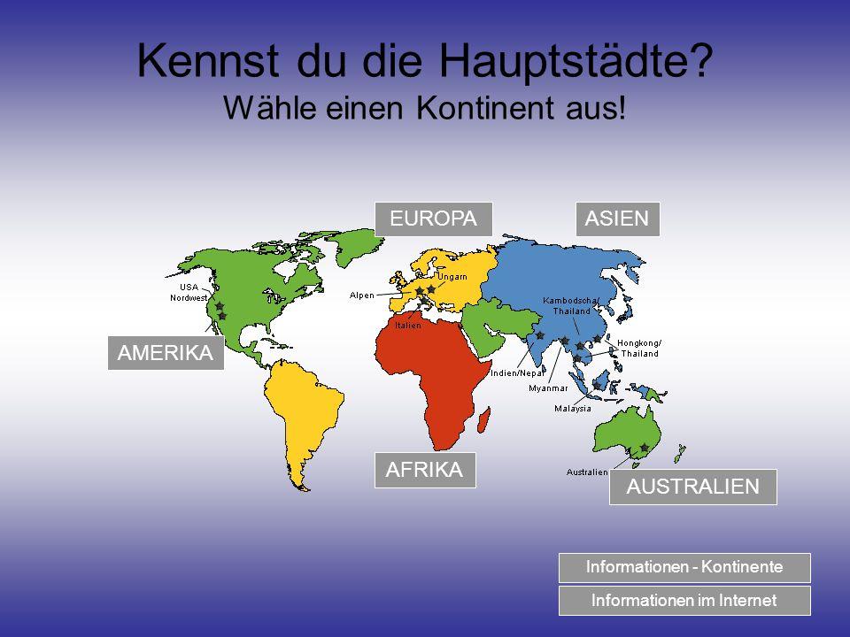 Kennst du die Hauptstädte.Wähle einen Kontinent aus.