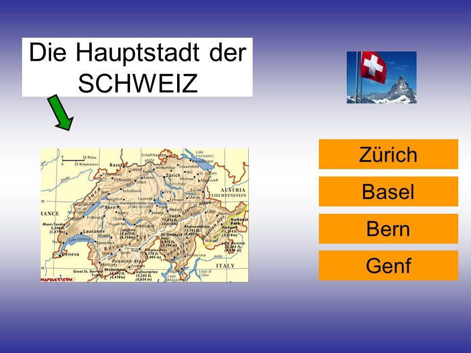 Die Hauptstadt der SCHWEIZ Zürich Bern Basel Genf