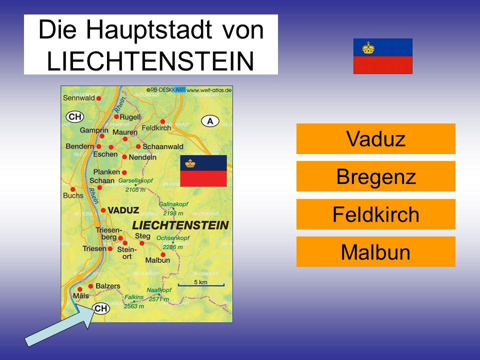 Die Hauptstadt von LIECHTENSTEIN Malbun Vaduz Feldkirch Bregenz
