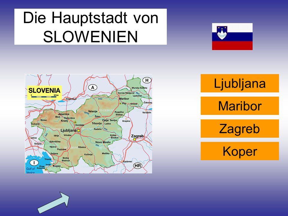 Die Hauptstadt von SLOWENIEN Koper Ljubljana Zagreb Maribor