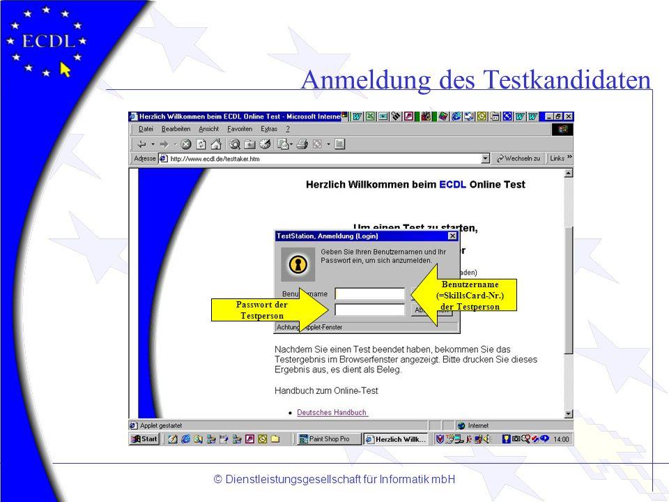 © Dienstleistungsgesellschaft für Informatik mbH Anmeldung des Testkandidaten Benutzername (=SkillsCard-Nr.) der Testperson Passwort der Testperson