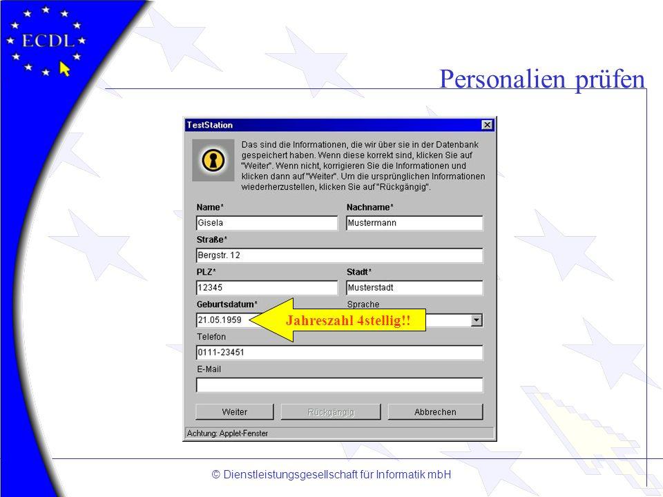 © Dienstleistungsgesellschaft für Informatik mbH Personalien prüfen Jahreszahl 4stellig!!