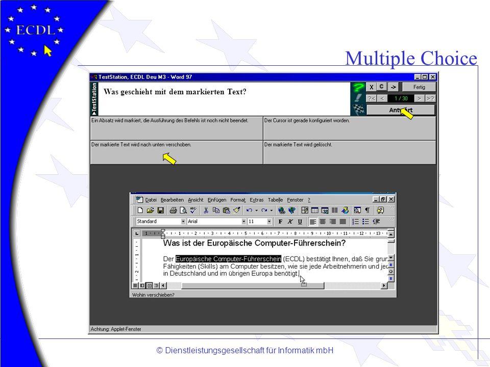 © Dienstleistungsgesellschaft für Informatik mbH Multiple Choice Was geschieht mit dem markierten Text?