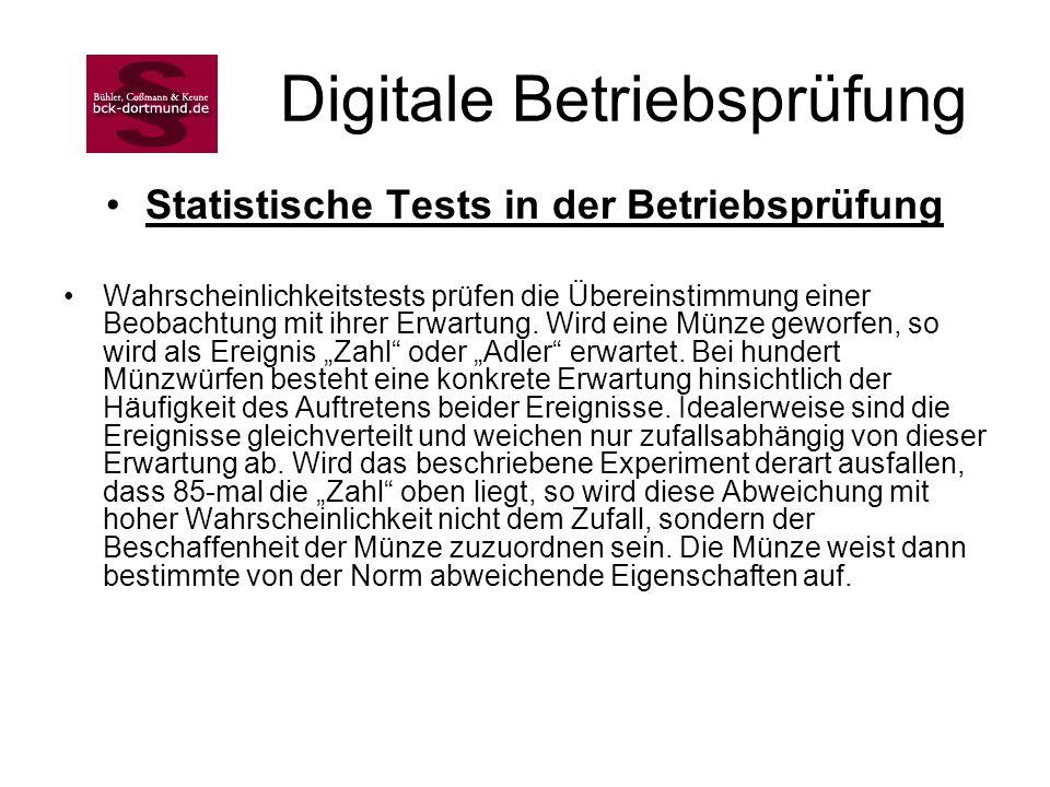 Digitale Betriebsprüfung Statistische Tests in der Betriebsprüfung Wahrscheinlichkeitstests prüfen die Übereinstimmung einer Beobachtung mit ihrer Erw