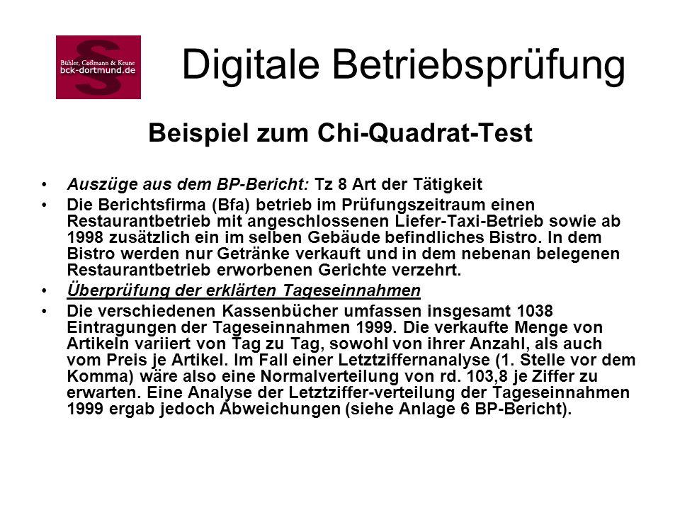 Digitale Betriebsprüfung Beispiel zum Chi-Quadrat-Test Auszüge aus dem BP-Bericht: Tz 8 Art der Tätigkeit Die Berichtsfirma (Bfa) betrieb im Prüfungsz