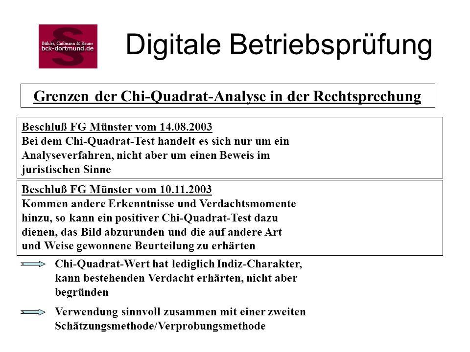 Grenzen der Chi-Quadrat-Analyse in der Rechtsprechung Beschluß FG Münster vom 14.08.2003 Bei dem Chi-Quadrat-Test handelt es sich nur um ein Analyseve