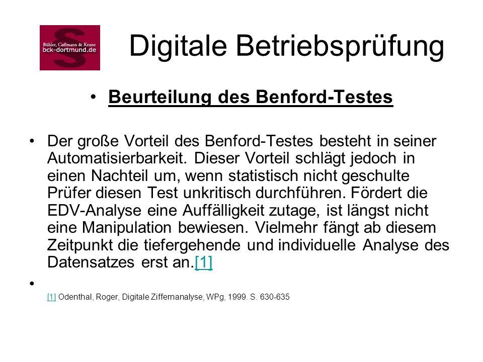 Beurteilung des Benford-Testes Der große Vorteil des Benford-Testes besteht in seiner Automatisierbarkeit. Dieser Vorteil schlägt jedoch in einen Nach