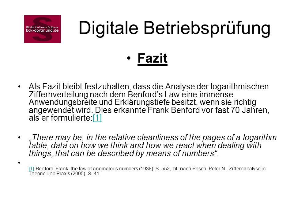 Digitale Betriebsprüfung Fazit Als Fazit bleibt festzuhalten, dass die Analyse der logarithmischen Ziffernverteilung nach dem Benfords Law eine immens