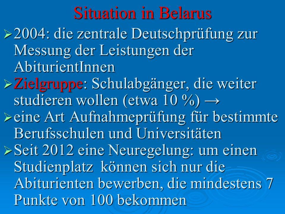 Situation in Belarus 2004: die zentrale Deutschprüfung zur Messung der Leistungen der AbiturientInnen 2004: die zentrale Deutschprüfung zur Messung de