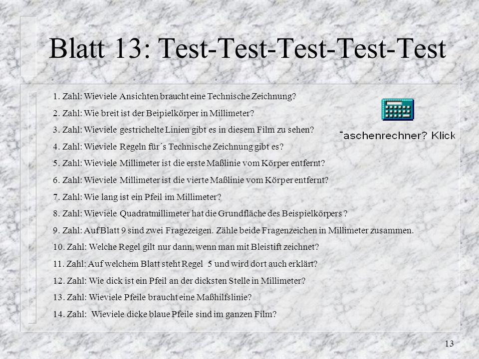 12 Blatt 12: Testvorbereitung n Jetzt wird´s spannend: Dieser Test verlangt von Dir Dein ganzes Können. n Du brauchst dazu einen Bleistift/Füller und