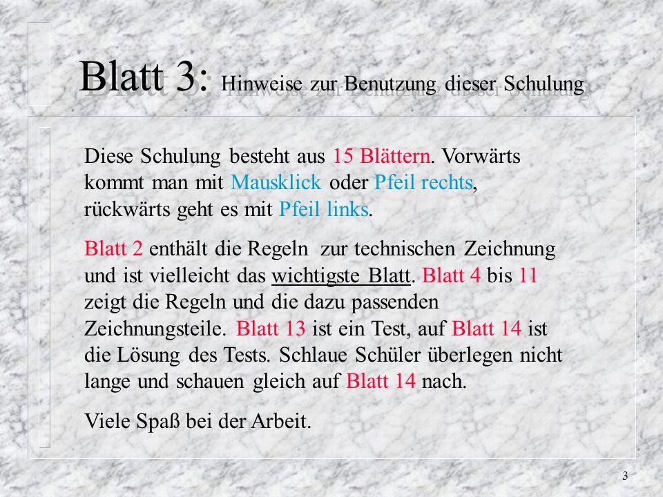 3 Blatt 3: Hinweise zur Benutzung dieser Schulung Diese Schulung besteht aus 15 Blättern.