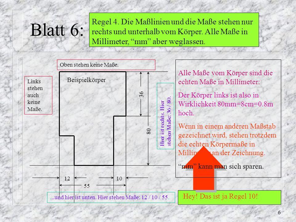 6 Blatt 6: Regel 4.Die Maßlinien und die Maße stehen nur rechts und unterhalb vom Körper.