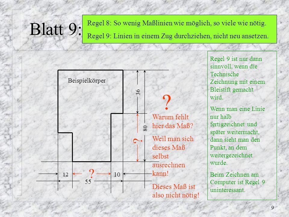 8 Blatt 8: Regel 6:Der Abstand der ersten Maßlinie vom Körper beträgt 10 mm. Jede weitere Maßlinie steht dann 5 mm weiter außen. 12 36 80 Das ist der