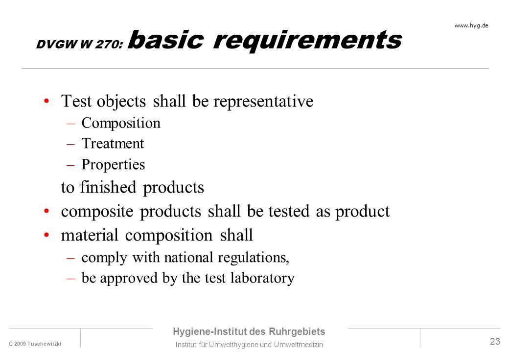 C 2009 Tuschewitzki Hygiene-Institut des Ruhrgebiets Institut für Umwelthygiene und Umweltmedizin www.hyg.de 23 DVGW W 270: basic requirements Test ob