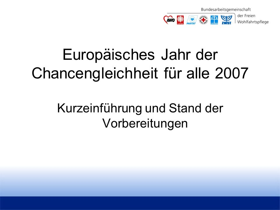 Europäisches Jahr der Chancengleichheit für alle 2007 Kurzeinführung und Stand der Vorbereitungen