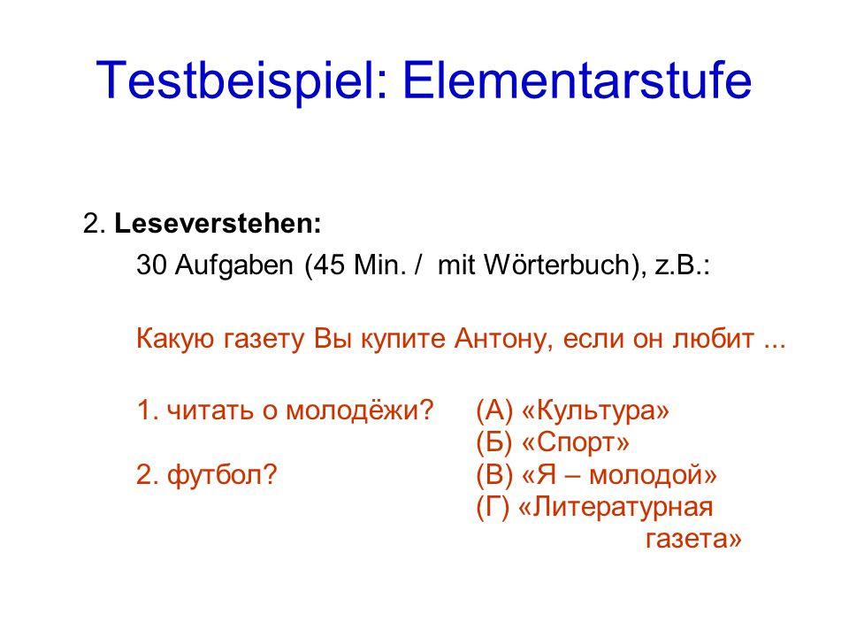 Testbeispiel: Elementarstufe 2.Leseverstehen: 30 Aufgaben (45 Min.