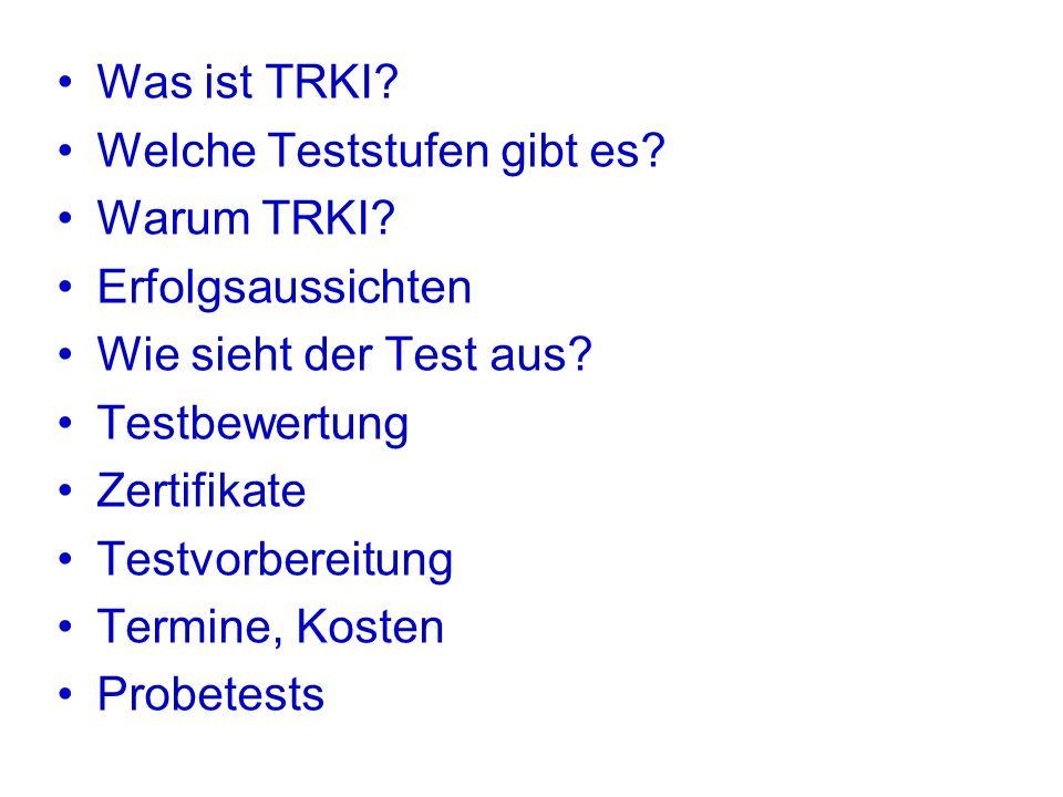 Was ist TRKI.Welche Teststufen gibt es. Warum TRKI.