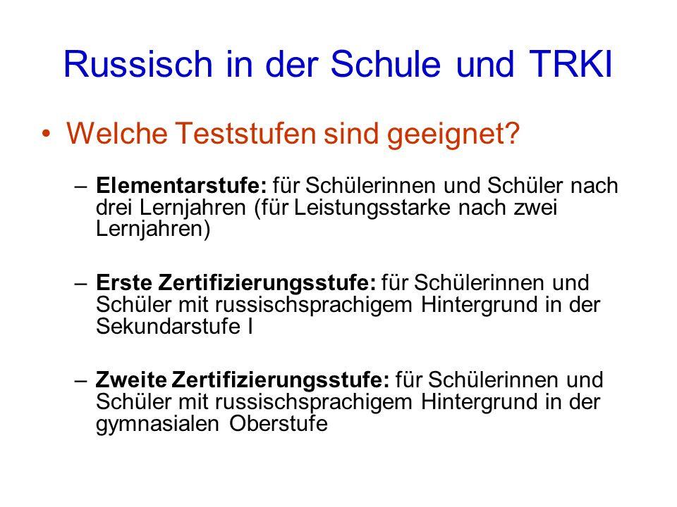 Russisch in der Schule und TRKI Welche Teststufen sind geeignet.