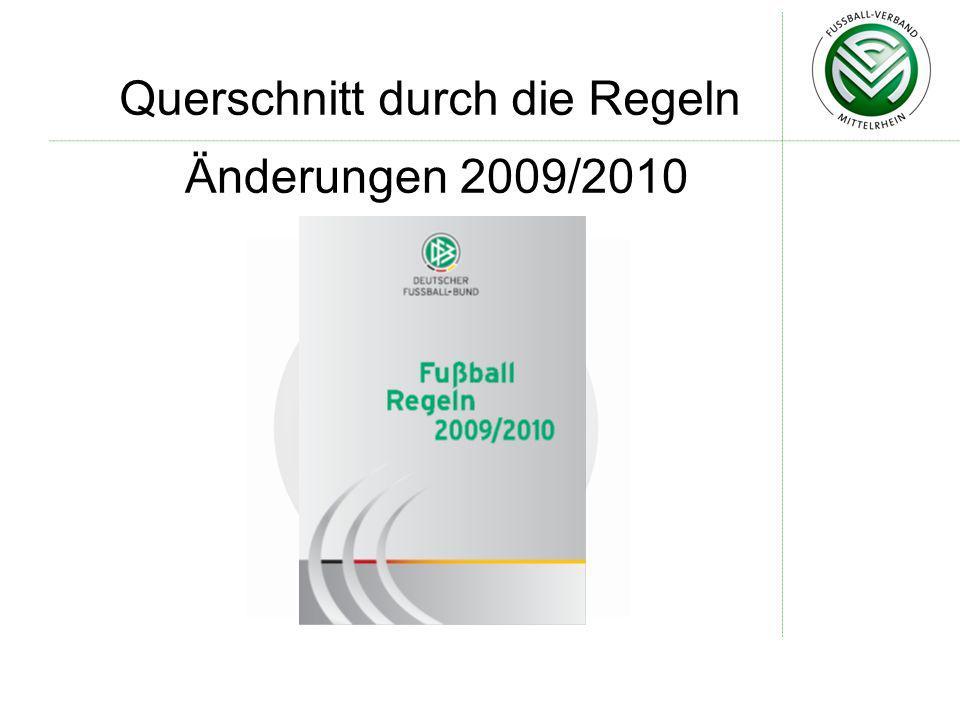 Änderungen 2009/2010 Querschnitt durch die Regeln