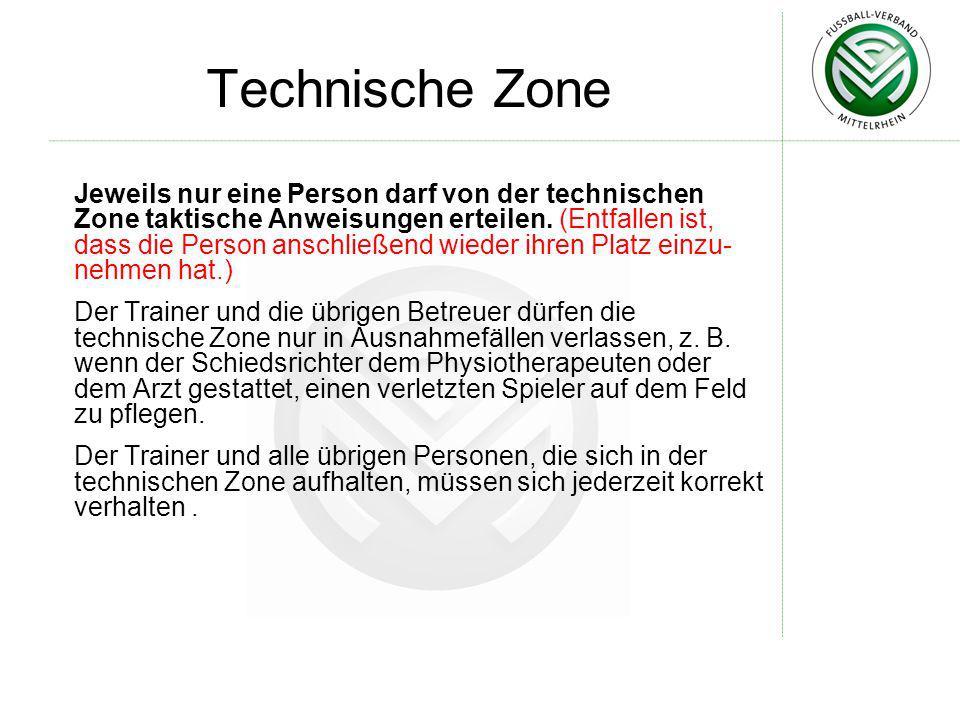 Technische Zone Jeweils nur eine Person darf von der technischen Zone taktische Anweisungen erteilen. (Entfallen ist, dass die Person anschließend wie