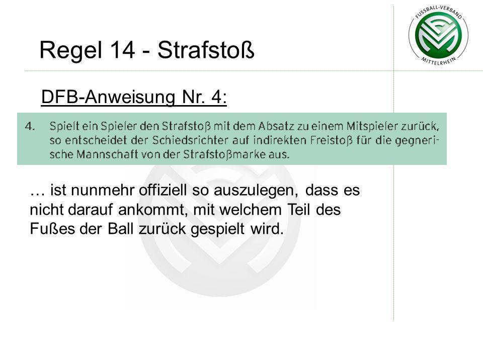 DFB-Anweisung Nr. 4: … ist nunmehr offiziell so auszulegen, dass es nicht darauf ankommt, mit welchem Teil des Fußes der Ball zurück gespielt wird. Re