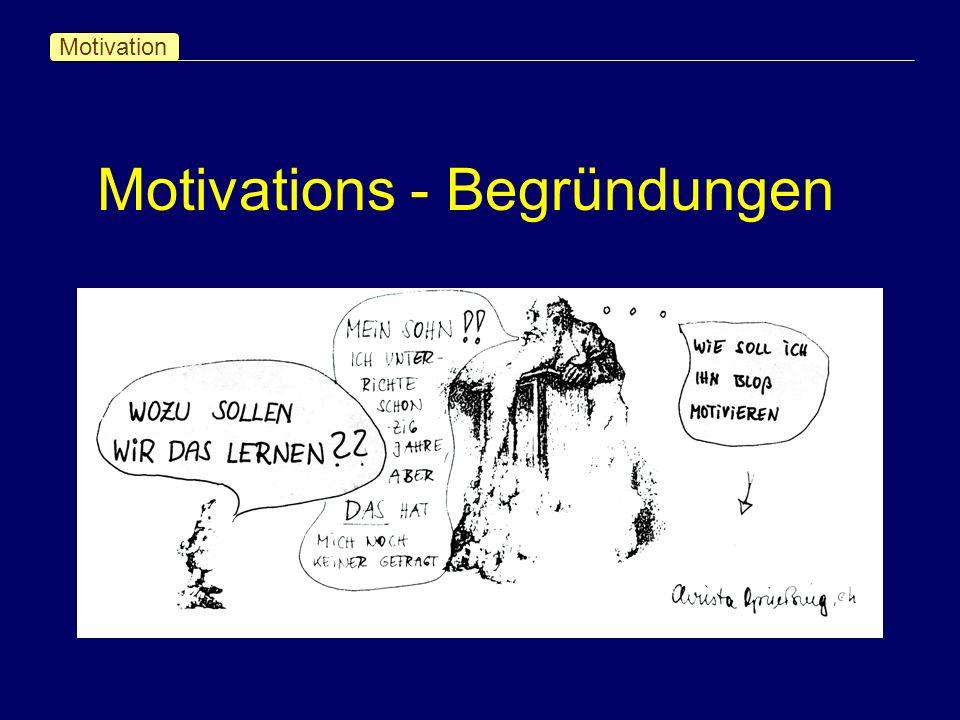 Motivation Motivations - Begründungen