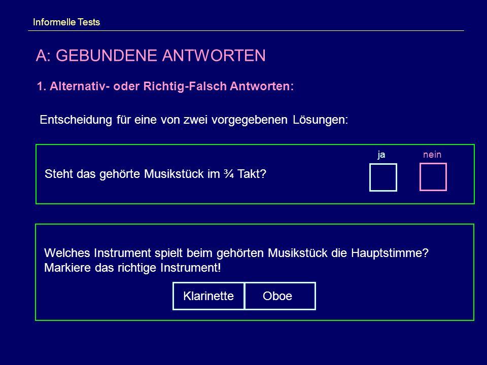 Informelle Tests A: GEBUNDENE ANTWORTEN 1.